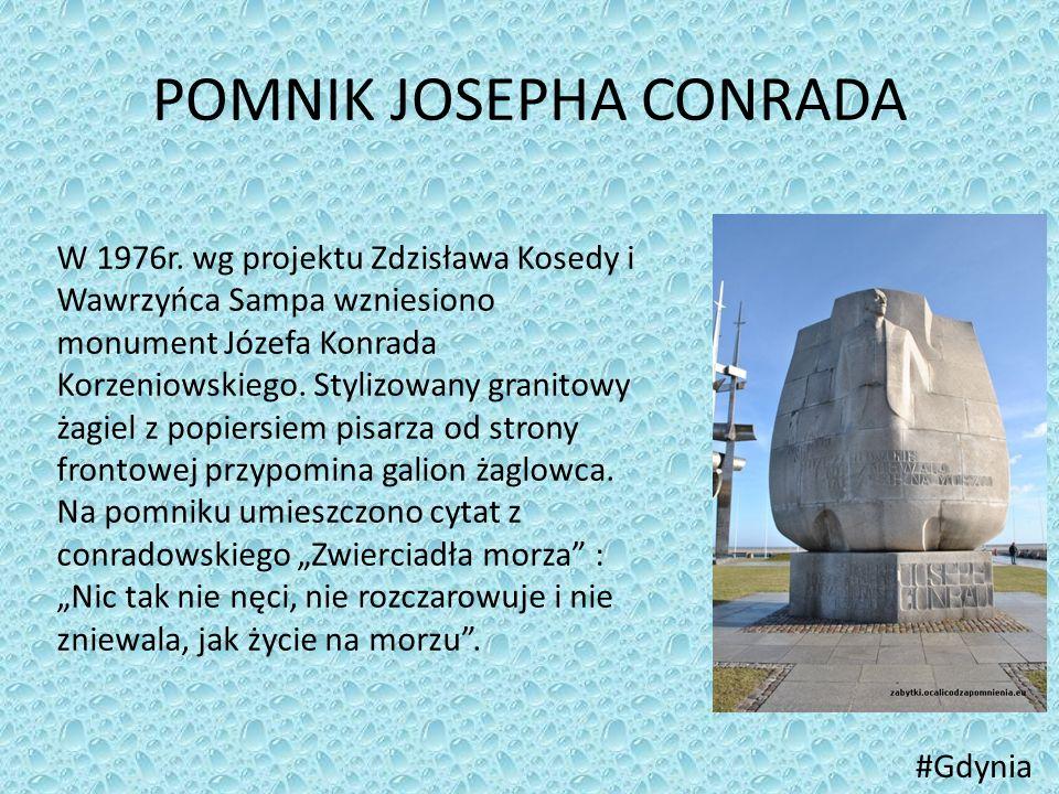 POMNIK JOSEPHA CONRADA #Gdynia W 1976r. wg projektu Zdzisława Kosedy i Wawrzyńca Sampa wzniesiono monument Józefa Konrada Korzeniowskiego. Stylizowany