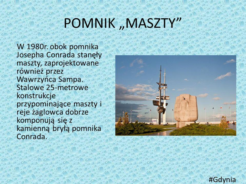 """POMNIK """"MASZTY"""" W 1980r. obok pomnika Josepha Conrada stanęły maszty, zaprojektowane również przez Wawrzyńca Sampa. Stalowe 25-metrowe konstrukcje prz"""