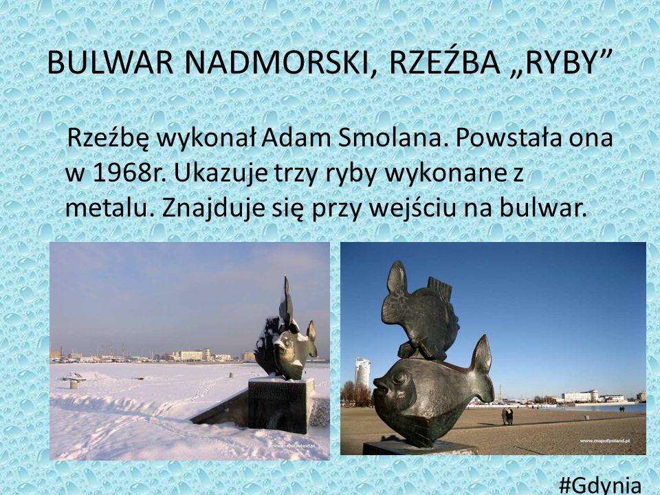 """BULWAR NADMORSKI, RZEŹBA """"RYBY"""" Rzeźbę wykonał Adam Smolana. Powstała ona w 1968r. Ukazuje trzy ryby wykonane z metalu. Znajduje się przy wejściu na b"""
