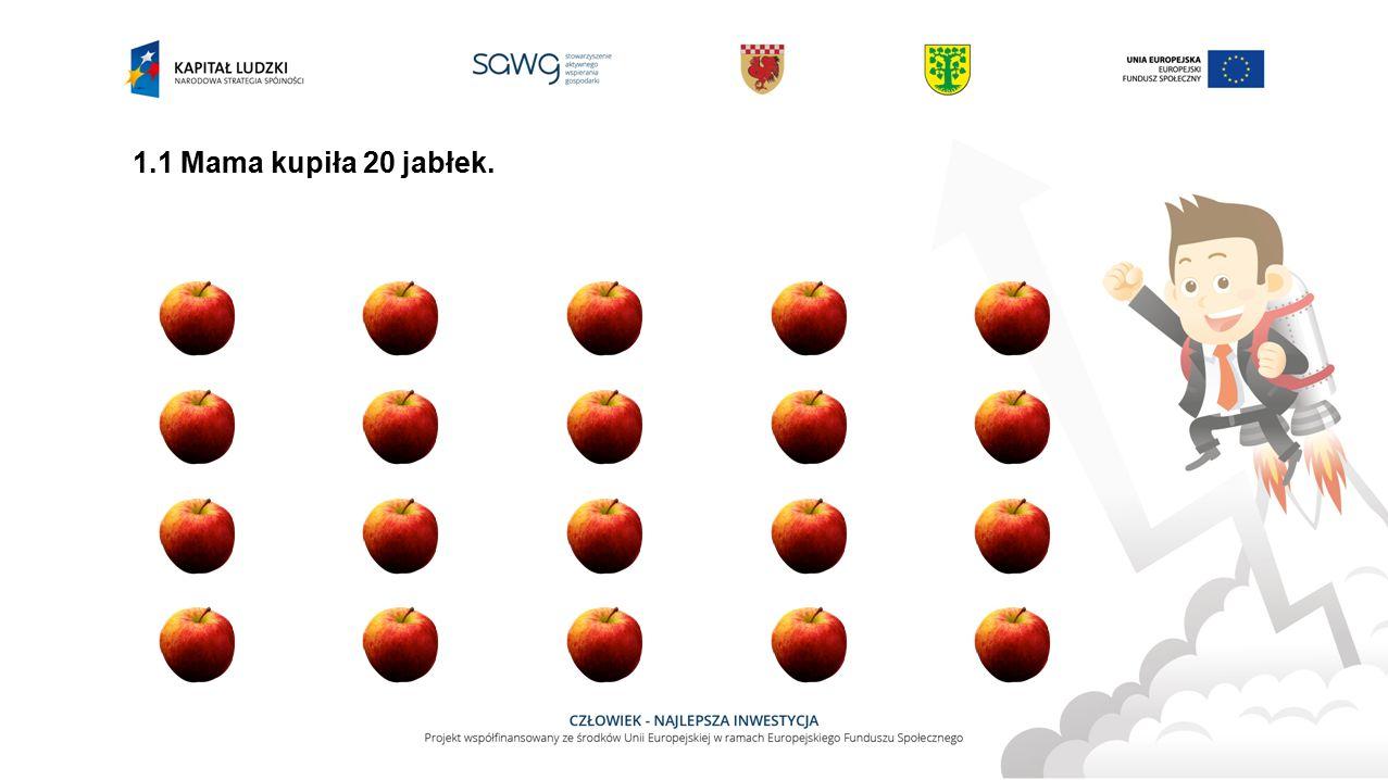 1.1 Mama kupiła 20 jabłek.