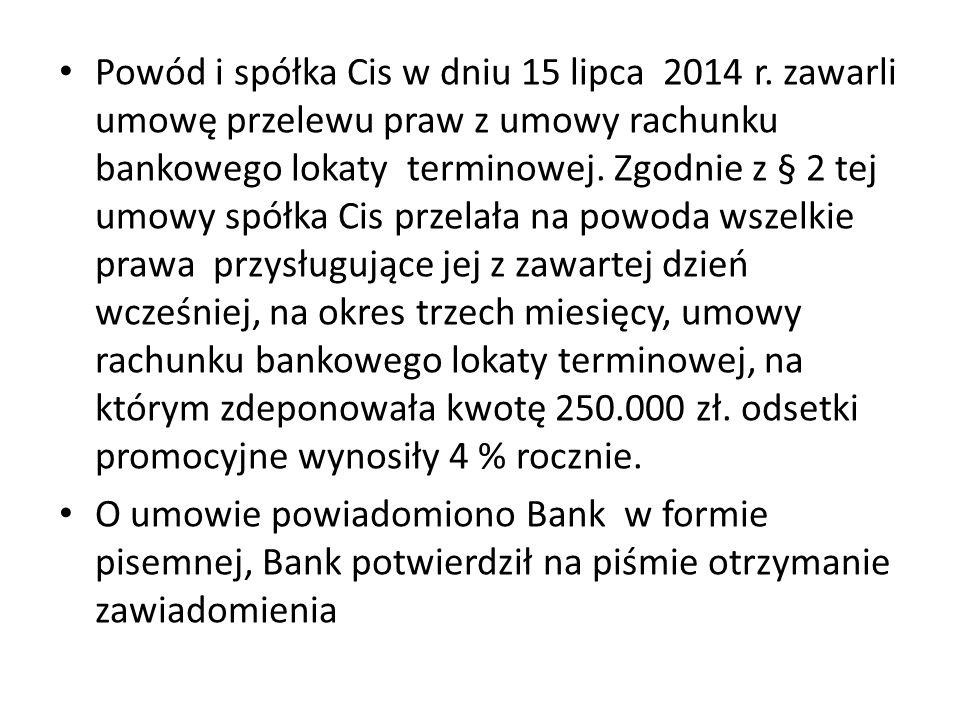 Powód i spółka Cis w dniu 15 lipca 2014 r.