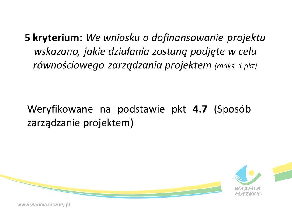 5 kryterium: We wniosku o dofinansowanie projektu wskazano, jakie działania zostaną podjęte w celu równościowego zarządzania projektem (maks.
