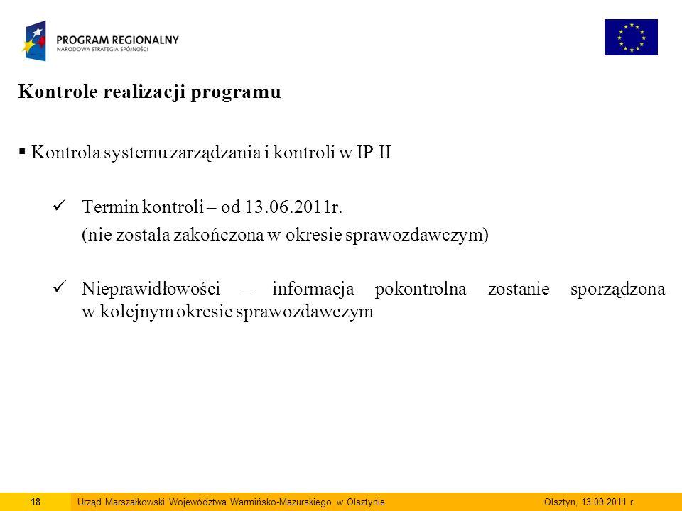 Kontrole realizacji programu  Kontrola systemu zarządzania i kontroli w IP II Termin kontroli – od 13.06.2011r.