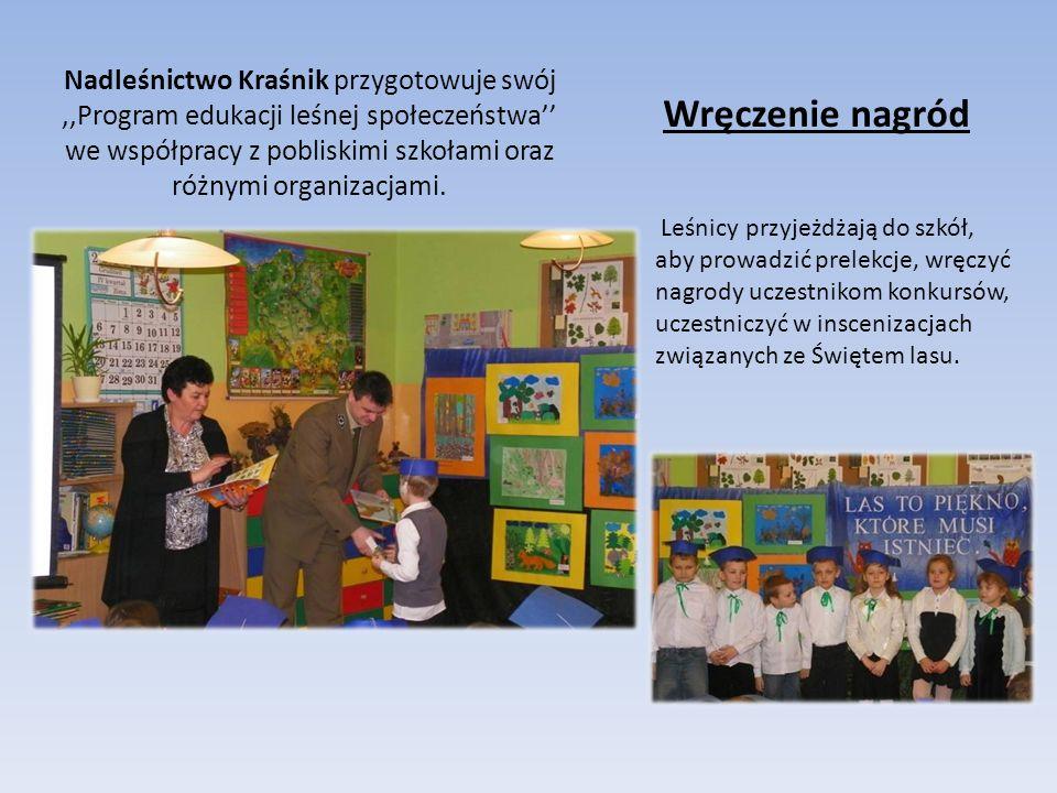 Nadleśnictwo Kraśnik przygotowuje swój,,Program edukacji leśnej społeczeństwa'' we współpracy z pobliskimi szkołami oraz różnymi organizacjami. Leśnic