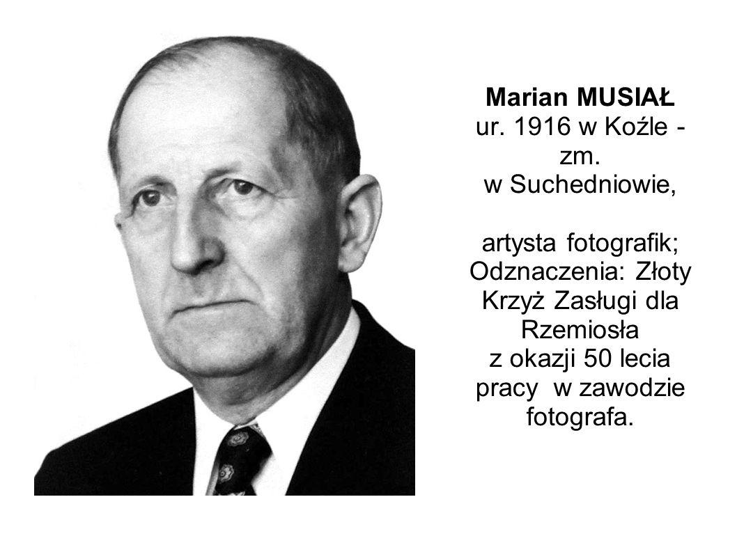 Marian MUSIAŁ ur. 1916 w Koźle - zm.