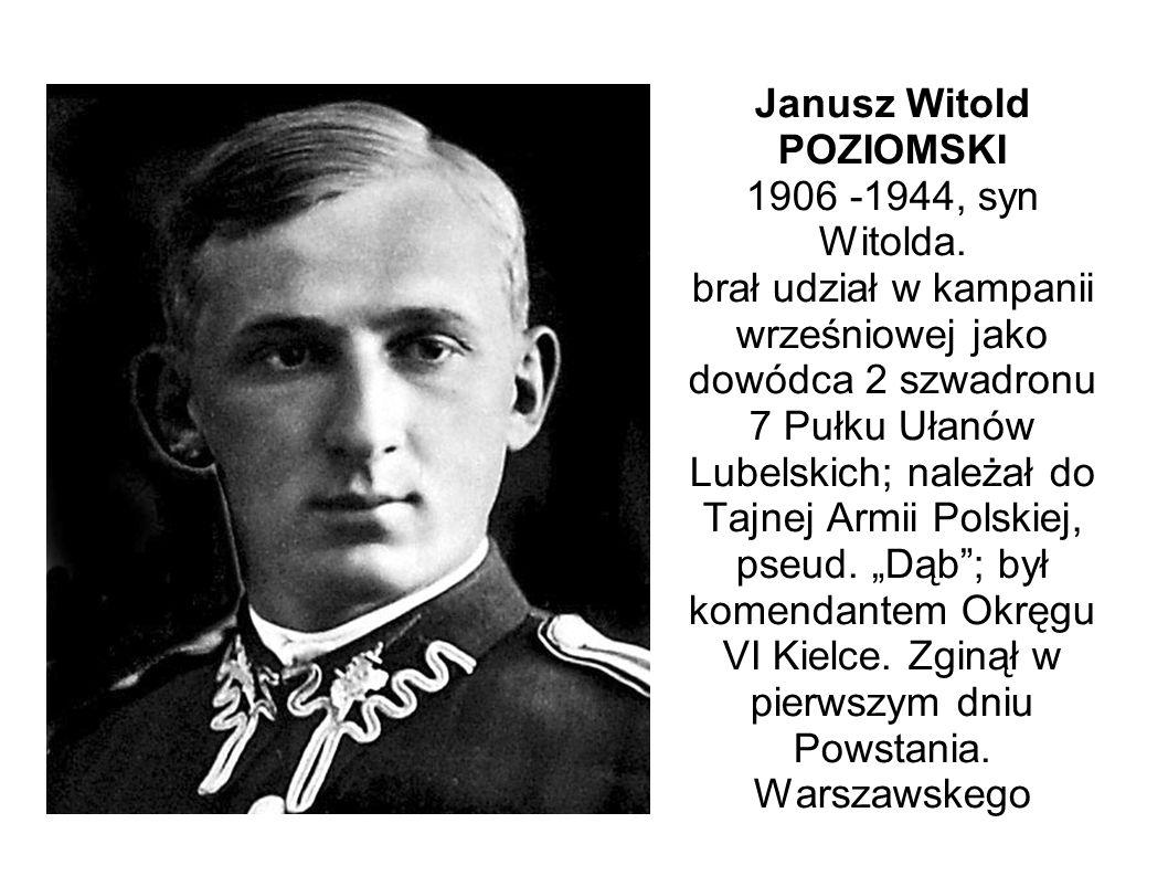 Janusz Witold POZIOMSKI 1906 -1944, syn Witolda.
