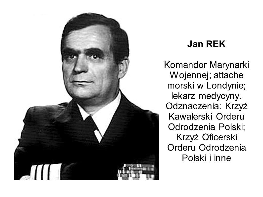 Jan REK Komandor Marynarki Wojennej; attache morski w Londynie; lekarz medycyny.