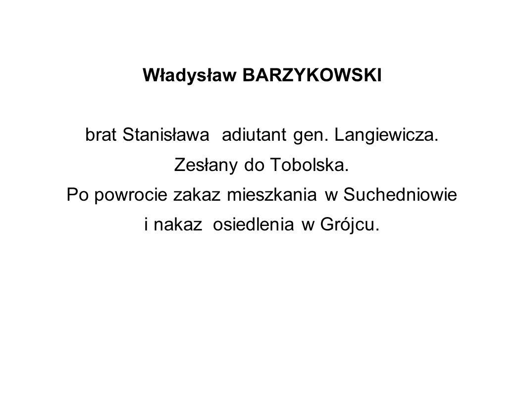 Władysław BARZYKOWSKI brat Stanisława adiutant gen.