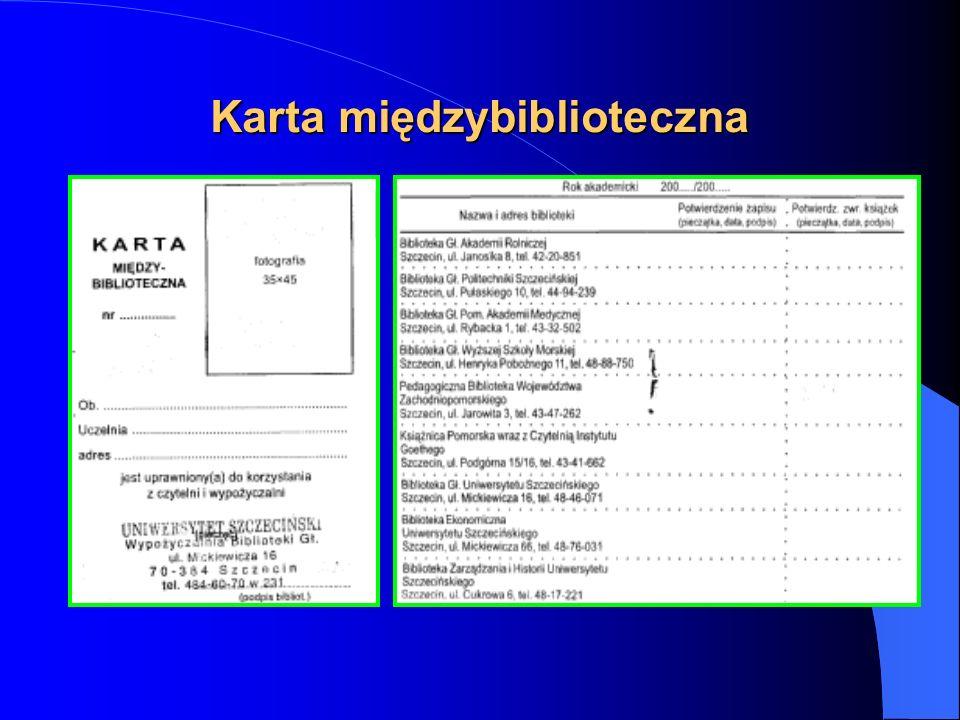 Dokumenty uprawniające do korzystania z usług bibliotecznych Karta międzybiblioteczna- dostarczyć zdjęcie - opłata 6 zł.