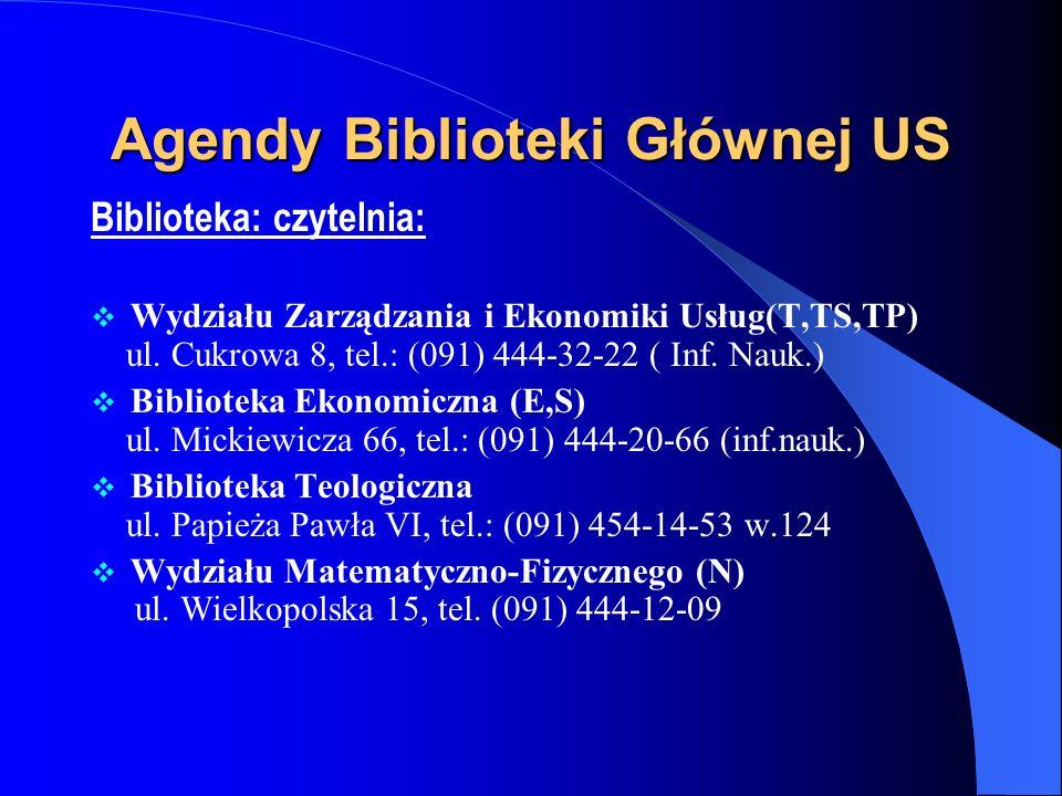 Agendy Biblioteki Głównej US Biblioteka: czytelnia:  Wydziału Prawa i Administracji (S.A.) ul.