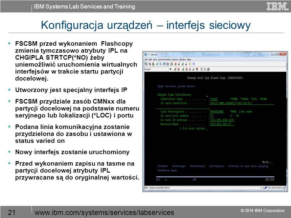 IBM Systems Lab Services and Training © 2014 IBM Corporation 21www.ibm.com/systems/services/labservices Konfiguracja urządzeń – interfejs sieciowy  F