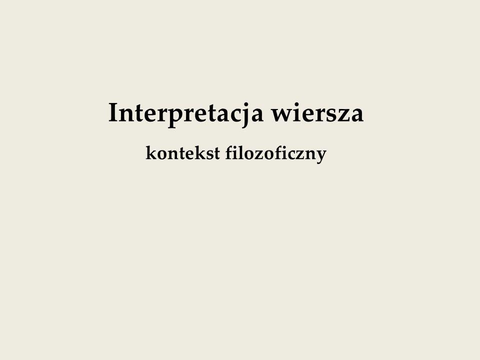 Interpretacja wiersza kontekst filozoficzny