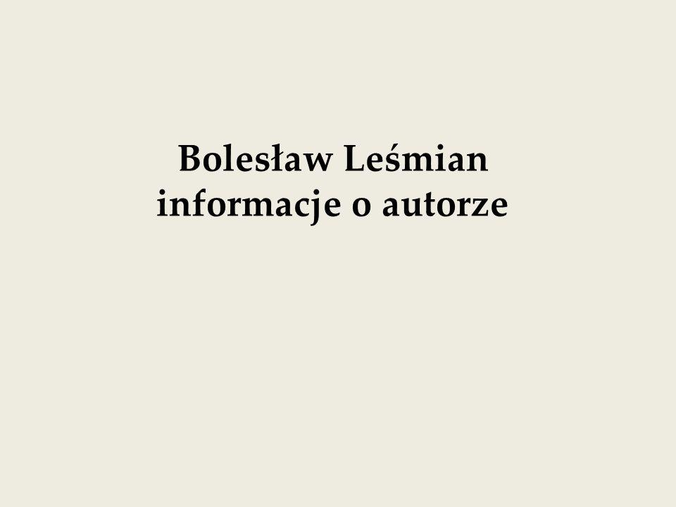 """Bolesław Leśmian (1877 – 1937) poeta, prozaik, eseista, krytyk literacki; debiutował pod koniec Młodej Polski tomem """"Sad rozstajny (1912), jednak wszechstronny rozwój jego twórczości, pozostającej poza głównymi nurtami poetyckimi dwudziestolecia, przypada na lata międzywojenne."""