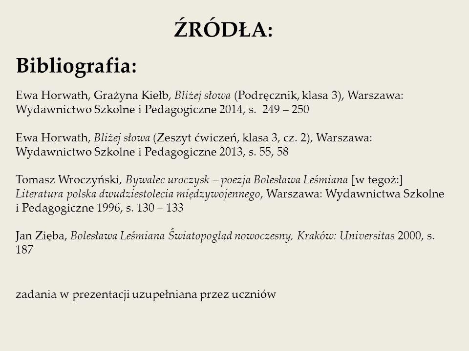 Bibliografia : Ewa Horwath, Grażyna Kiełb, Bliżej słowa (Podręcznik, klasa 3), Warszawa: Wydawnictwo Szkolne i Pedagogiczne 2014, s.