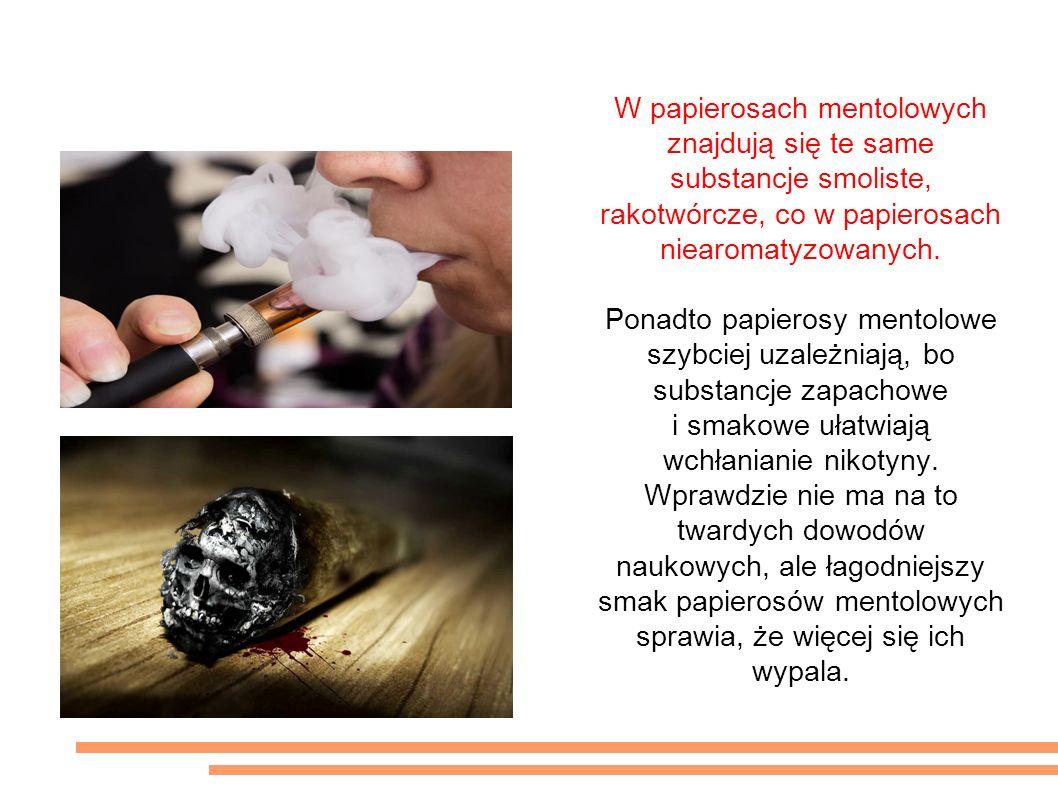 To nieprawda, że papierosy mentolowe są zdrowsze niż zwykłe W papierosach mentolowych znajdują się te same substancje smoliste, rakotwórcze, co w papierosach niearomatyzowanych.