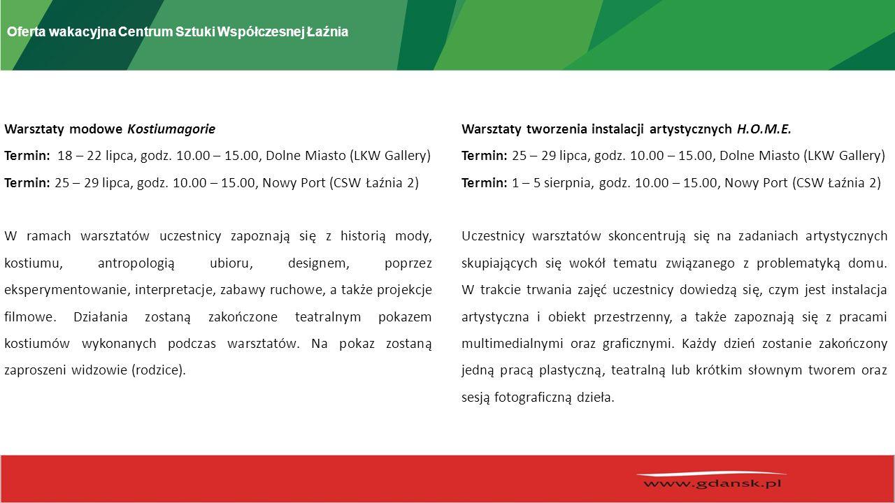 Oferta wakacyjna Centrum Sztuki Współczesnej Łaźnia Warsztaty modowe Kostiumagorie Termin: 18 – 22 lipca, godz.