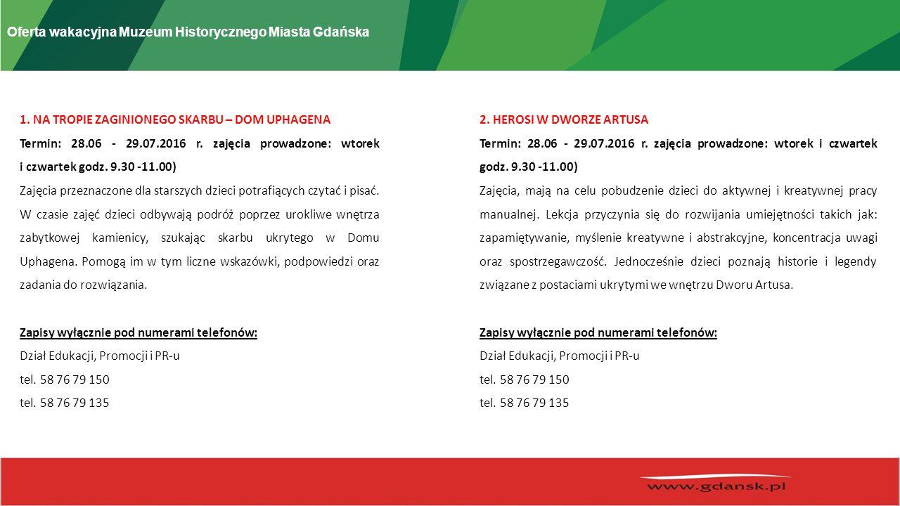 Oferta wakacyjna Muzeum Historycznego Miasta Gdańska 1.