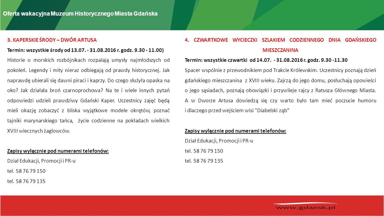 Oferta wakacyjna Muzeum Historycznego Miasta Gdańska 3.