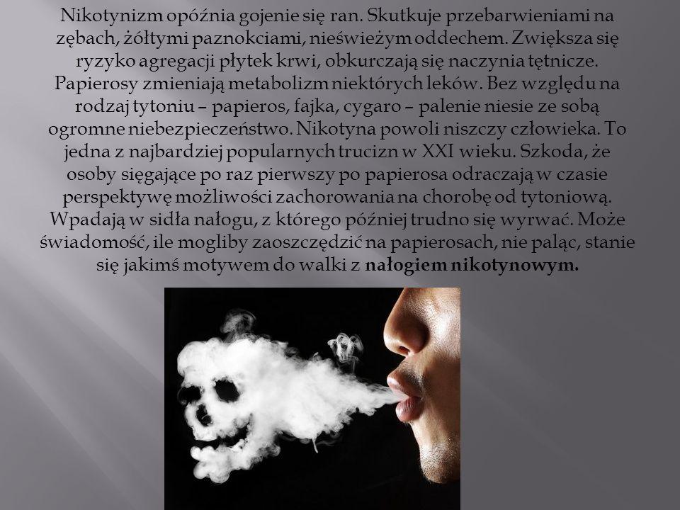 Nikotynizm opóźnia gojenie się ran.