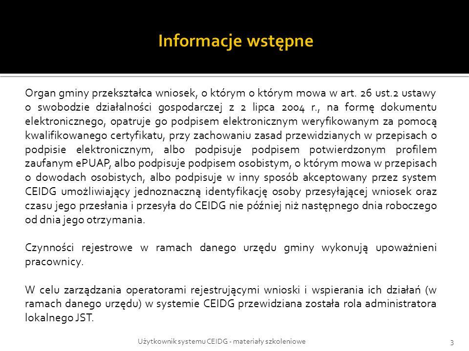 Użytkownik systemu CEIDG - materiały szkoleniowe3 Organ gminy przekształca wniosek, o którym o którym mowa w art. 26 ust.2 ustawy o swobodzie działaln