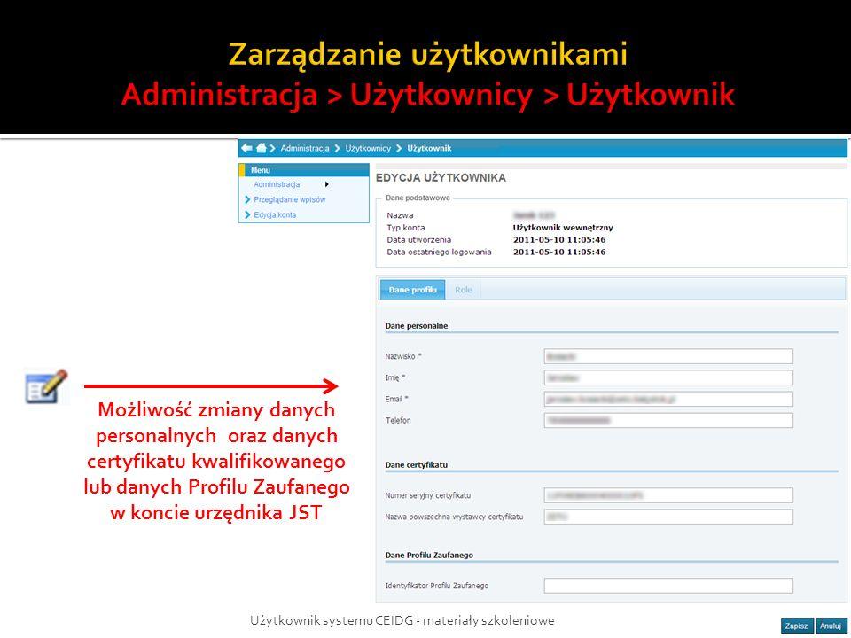 Użytkownik systemu CEIDG - materiały szkoleniowe7 Możliwość zmiany danych personalnych oraz danych certyfikatu kwalifikowanego lub danych Profilu Zauf