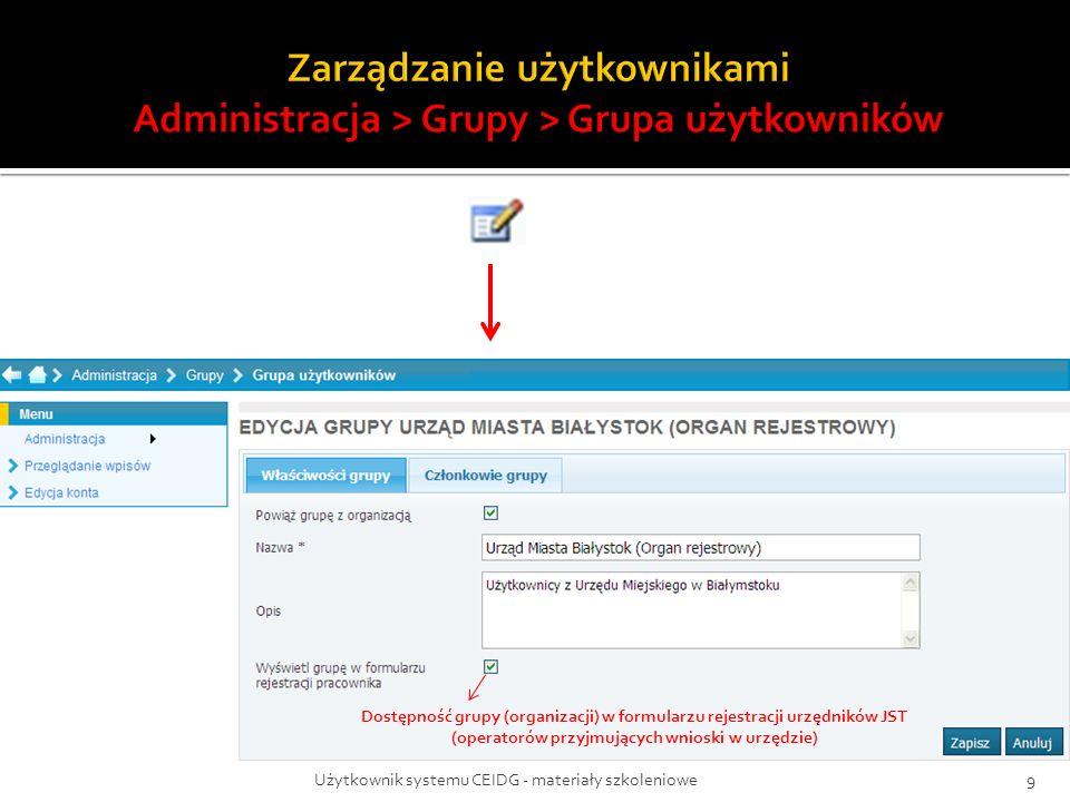 Użytkownik systemu CEIDG - materiały szkoleniowe9 Dostępność grupy (organizacji) w formularzu rejestracji urzędników JST (operatorów przyjmujących wni