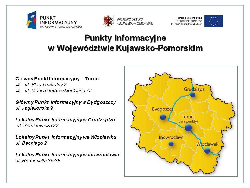 Punkty Informacyjne w Województwie Kujawsko-Pomorskim Główny Punkt Informacyjny – Toruń  ul.