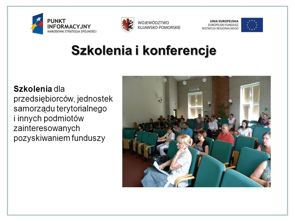 Szkolenia i konferencje Szkolenia dla przedsiębiorców, jednostek samorządu terytorialnego i innych podmiotów zainteresowanych pozyskiwaniem funduszy