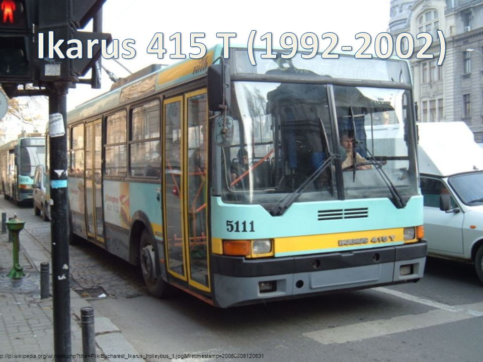 http://pl.wikipedia.org/w/index.php?title=Plik:Bucharest_Ikarus_trolleybus_1.jpg&filetimestamp=20060606120631