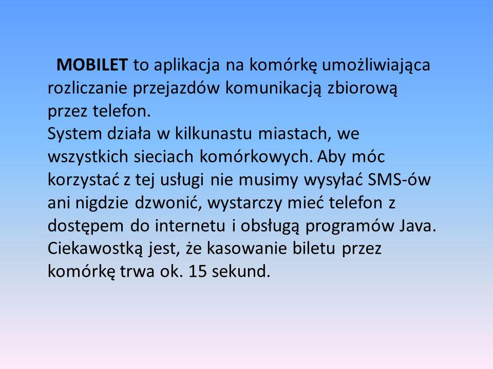 MOBILET to aplikacja na komórkę umożliwiająca rozliczanie przejazdów komunikacją zbiorową przez telefon.