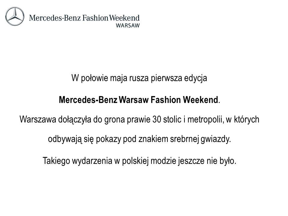 W połowie maja rusza pierwsza edycja Mercedes-Benz Warsaw Fashion Weekend. Warszawa dołączyła do grona prawie 30 stolic i metropolii, w których odbywa