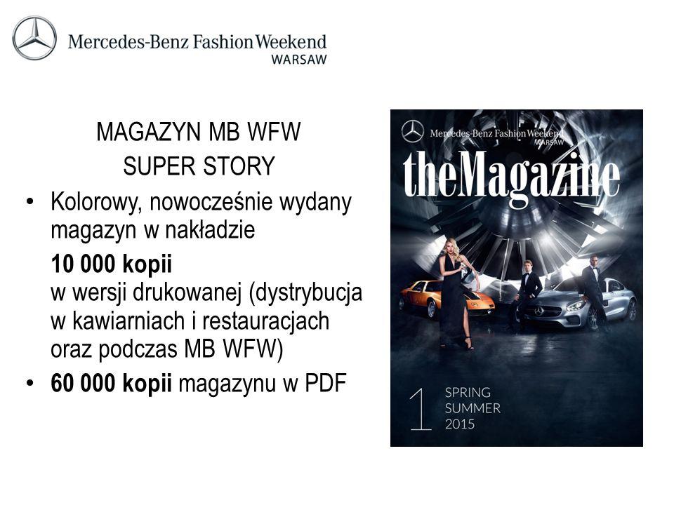 MAGAZYN MB WFW SUPER STORY Kolorowy, nowocześnie wydany magazyn w nakładzie 10 000 kopii w wersji drukowanej (dystrybucja w kawiarniach i restauracjac