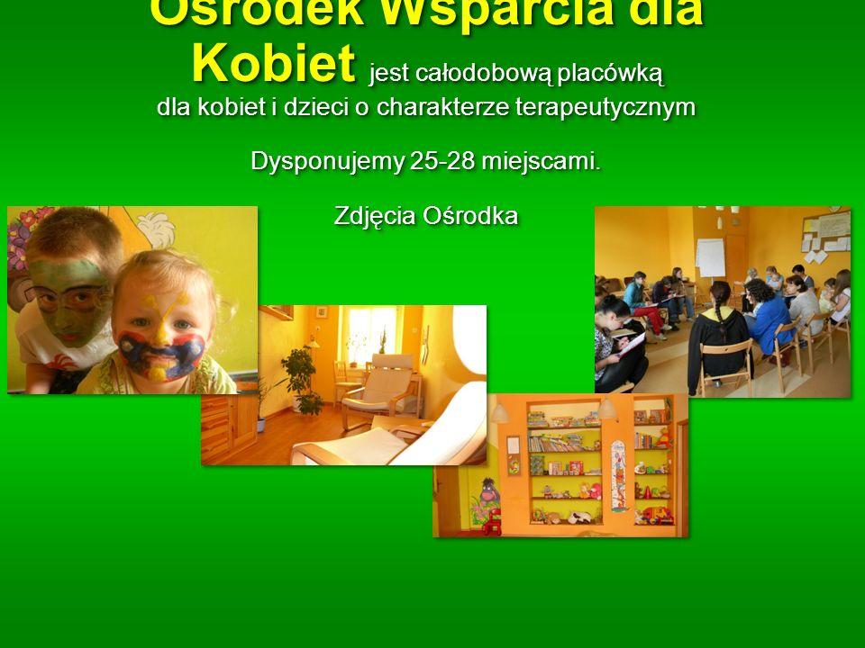 Ośrodek Wsparcia dla Kobiet jest całodobową placówką dla kobiet i dzieci o charakterze terapeutycznym Dysponujemy 25-28 miejscami.