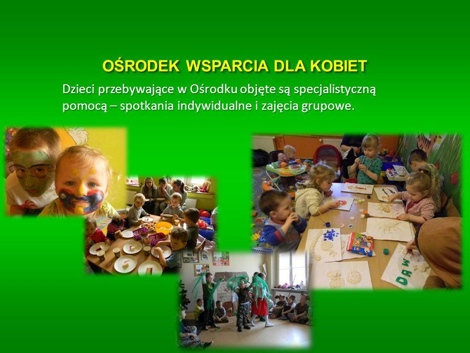 OŚRODEK WSPARCIA DLA KOBIET Dzieci przebywające w Ośrodku objęte są specjalistyczną pomocą – spotkania indywidualne i zajęcia grupowe.