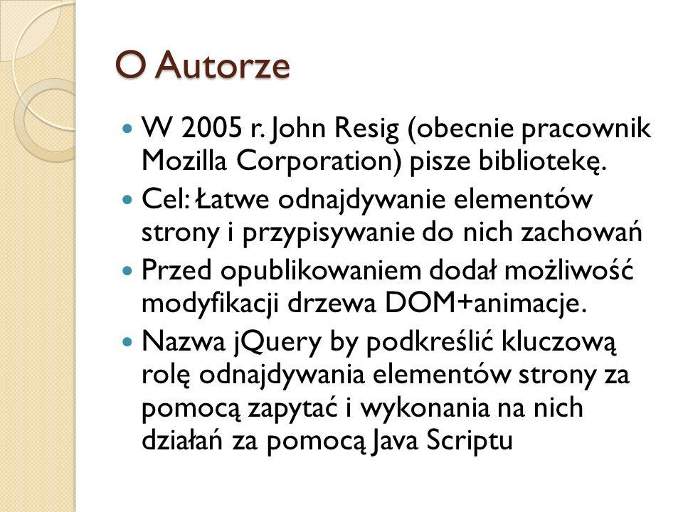 O Autorze W 2005 r. John Resig (obecnie pracownik Mozilla Corporation) pisze bibliotekę.