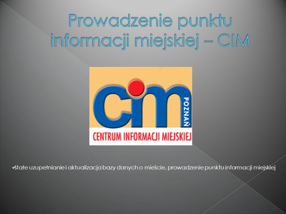 rozwój działalności punktów informacyjnych w najważniejszych miejscach Poznania (np.: Stary Rynek, dworzec PKP)