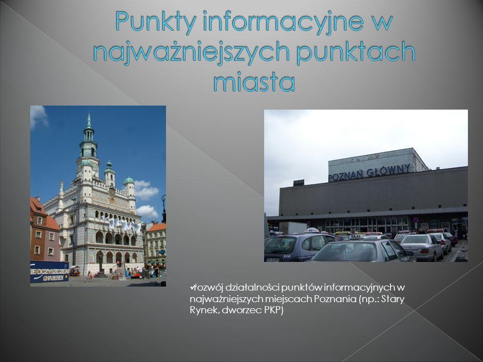rozwijanie kontaktów z innymi miastami, samorządem wojewódzkim oraz samorządami powiatowymi, organizacjami krajowymi i zagranicznymi w celu wspólnych działań promujących Poznań i Wielkopolskę