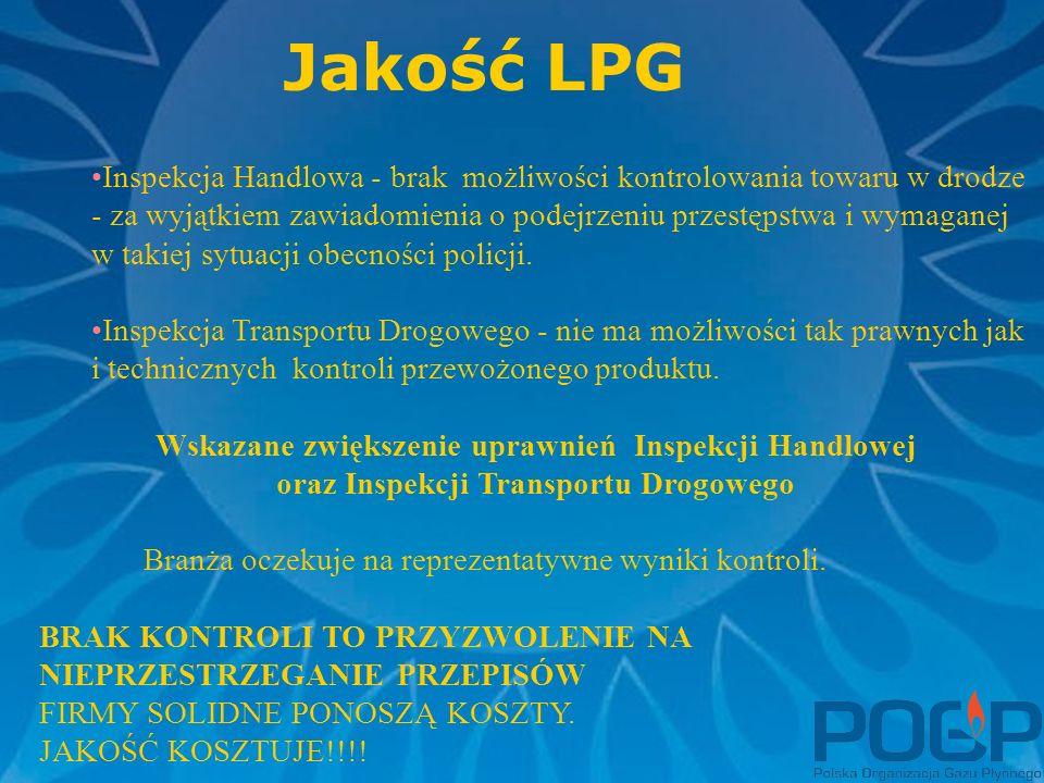 Jakość LPG Inspekcja Handlowa - brak możliwości kontrolowania towaru w drodze - za wyjątkiem zawiadomienia o podejrzeniu przestępstwa i wymaganej w takiej sytuacji obecności policji.