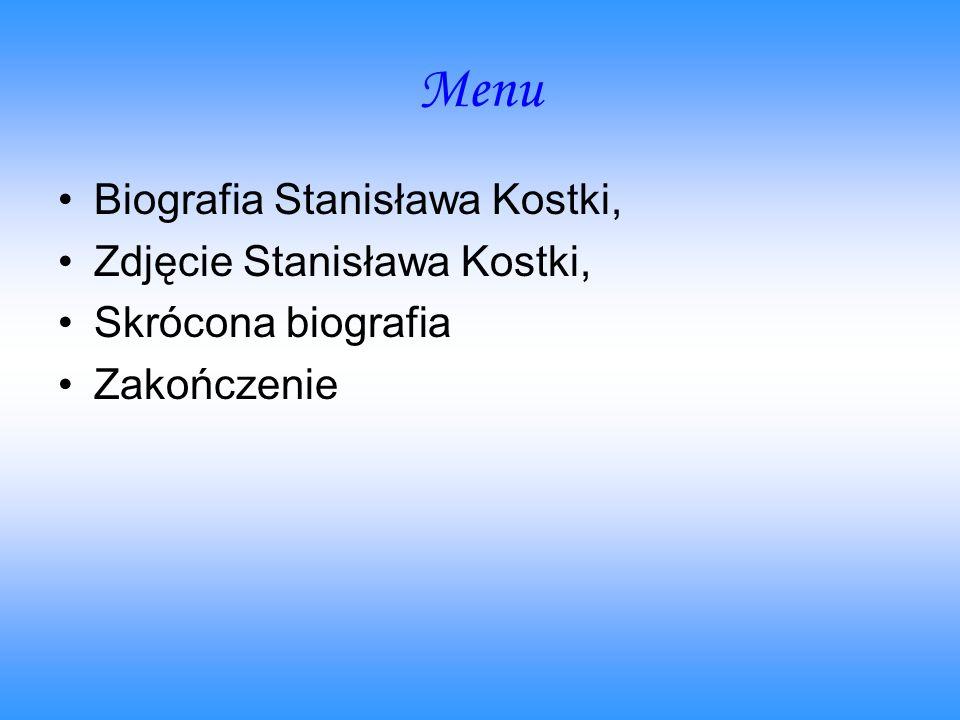 Menu Biografia Stanisława Kostki, Zdjęcie Stanisława Kostki, Skrócona biografia Zakończenie
