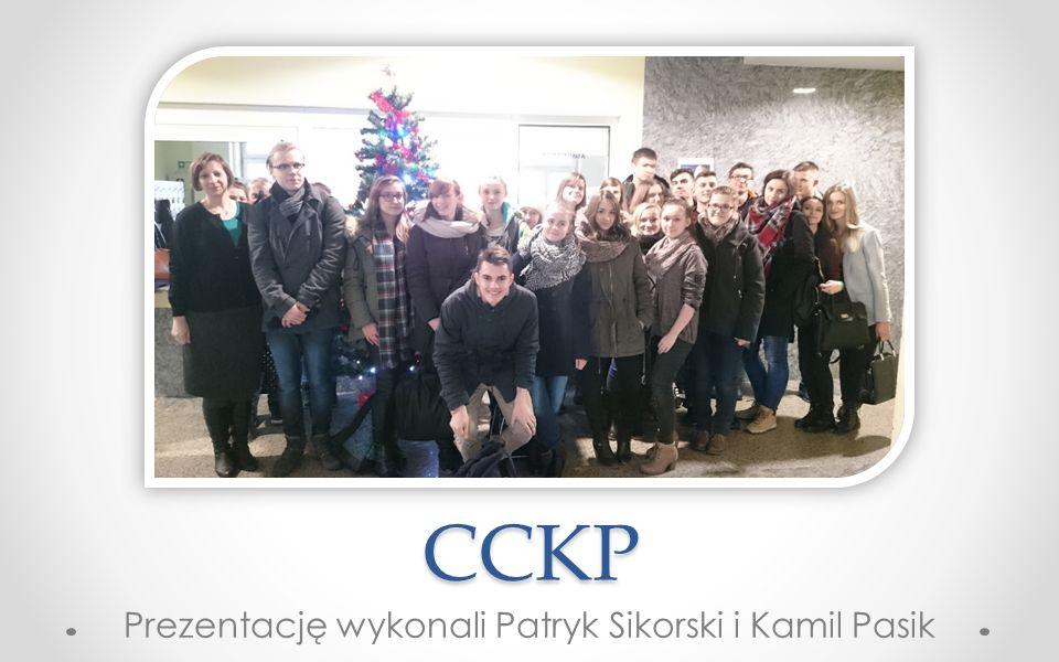 CCKP Prezentację wykonali Patryk Sikorski i Kamil Pasik
