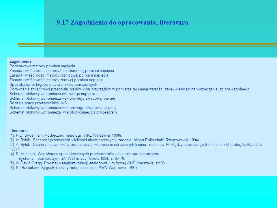 9.17 Zagadnienia do opracowania, literatura Zagadnienia: Podstawowe metody pomiaru napięcia.