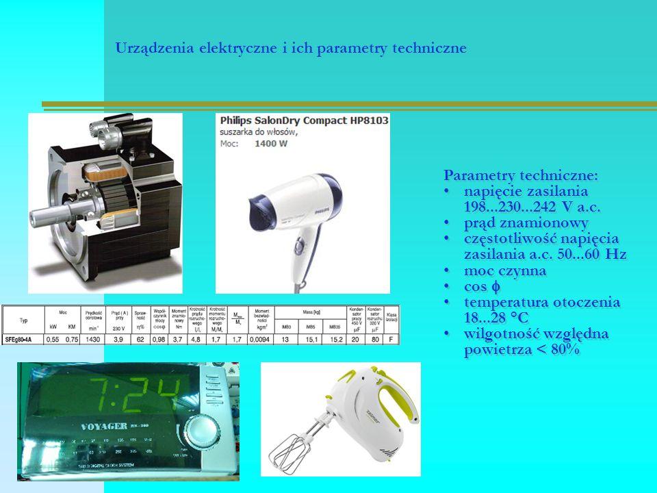 Urządzenia elektryczne i ich parametry techniczne Parametry techniczne: napięcie zasilania 198...230...242 V a.c.