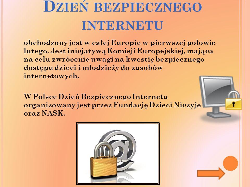 D ZIEŃ BEZPIECZNEGO INTERNETU obchodzony jest w całej Europie w pierwszej połowie lutego.