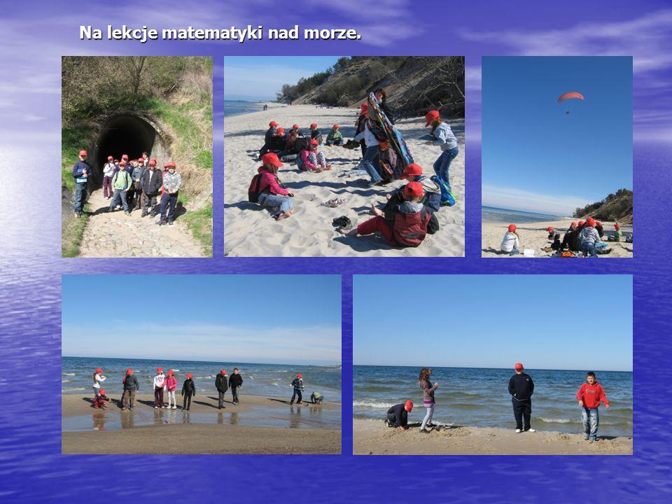 Na lekcje matematyki nad morze. Na lekcje matematyki nad morze.