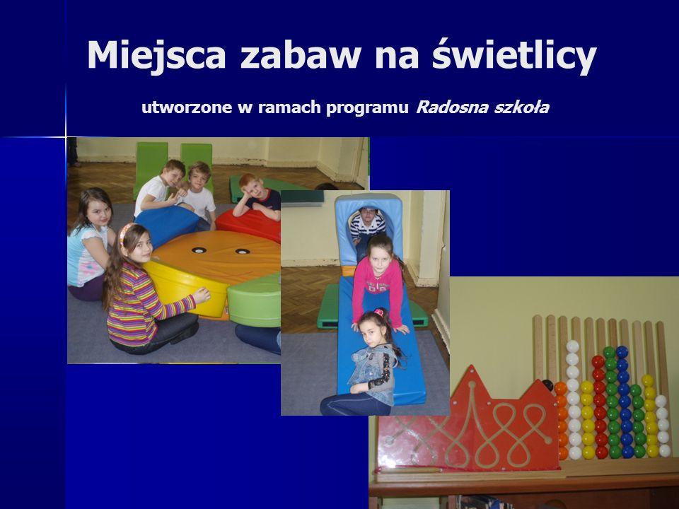 Miejsca zabaw na świetlicy utworzone w ramach programu Radosna szkoła