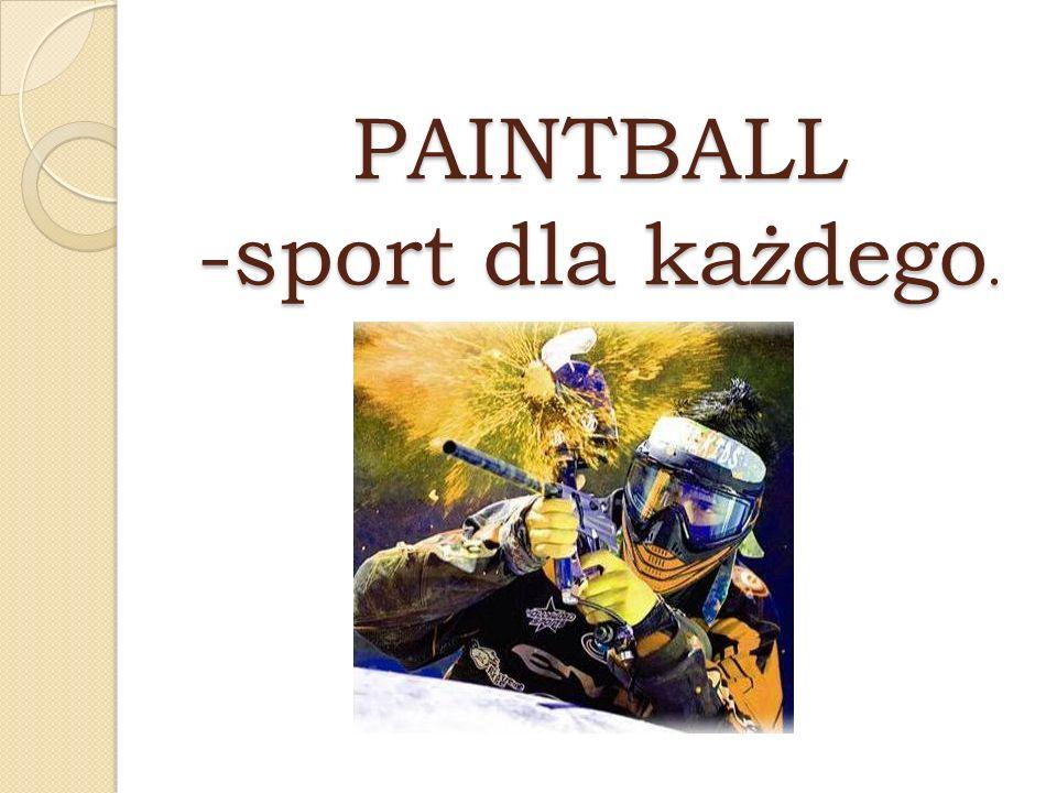 PAINTBALL -sport dla każdego.