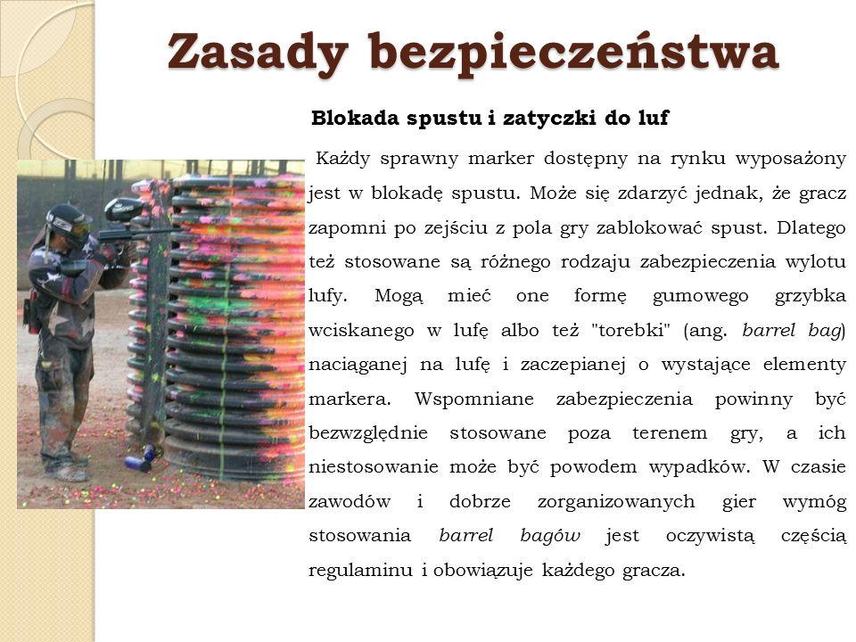 Zasady bezpieczeństwa Blokada spustu i zatyczki do luf Każdy sprawny marker dostępny na rynku wyposażony jest w blokadę spustu. Może się zdarzyć jedna