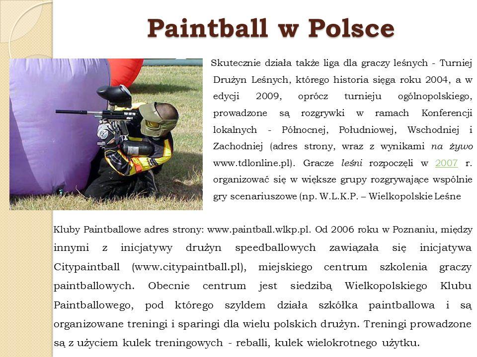 Paintball w Polsce Skutecznie działa także liga dla graczy leśnych - Turniej Drużyn Leśnych, którego historia sięga roku 2004, a w edycji 2009, oprócz