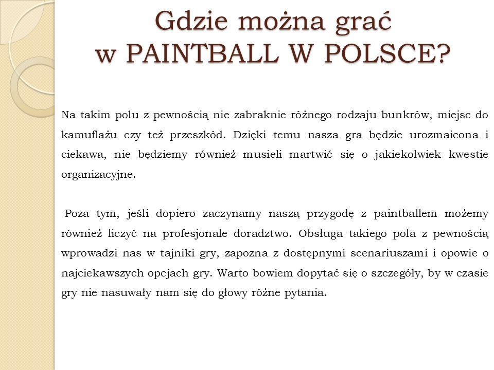 Gdzie można grać w PAINTBALL W POLSCE.