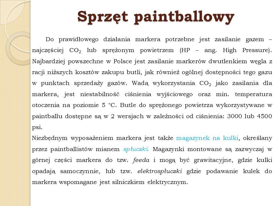 Sprzęt paintballowy Do prawidłowego działania markera potrzebne jest zasilanie gazem – najczęściej CO 2 lub sprężonym powietrzem (HP – ang.